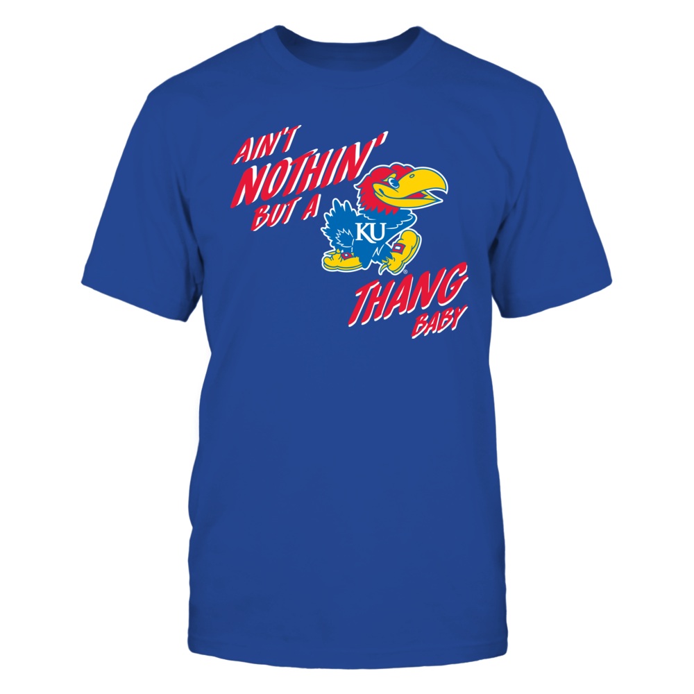 Kansas Jayhawks - Aint Nothin but a KU thang Front picture