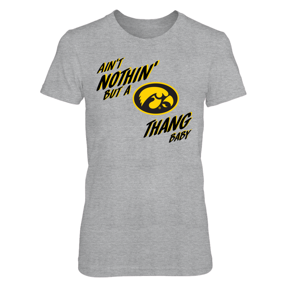 Iowa Hawkeyes - Aint Nothin but Iowa Hawkeyes thang Front picture