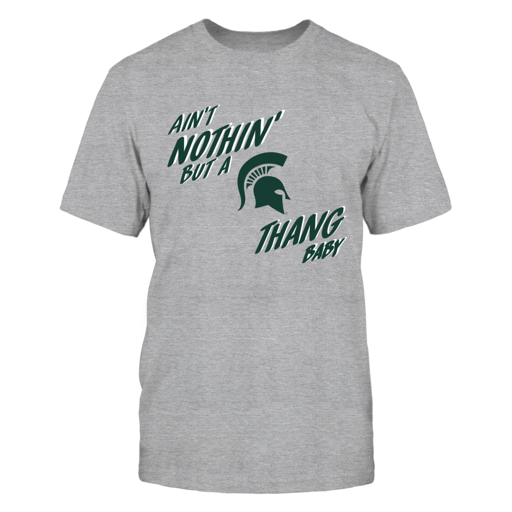 Michigan State Spartans - Aint Nothin But a Spartan Thang Front picture