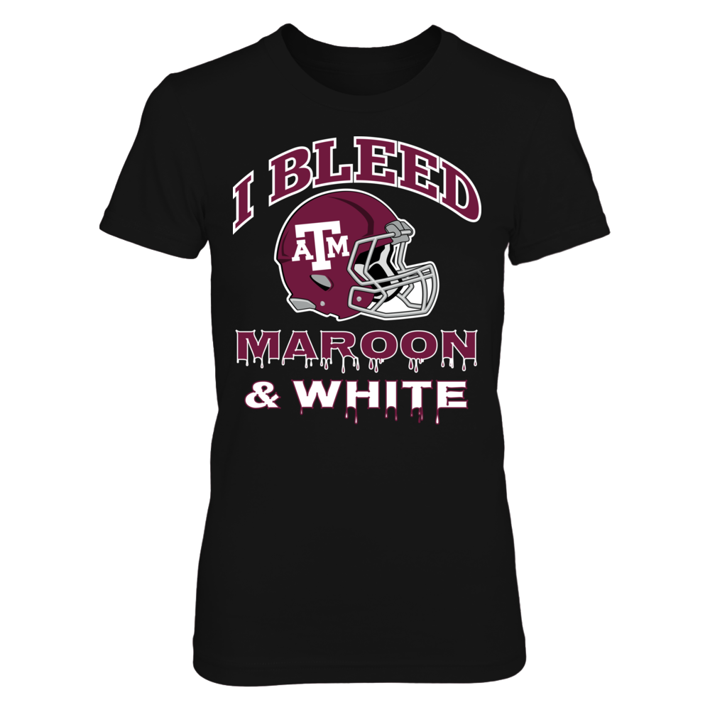 I Bleed Aggies Maroon and White! Front picture