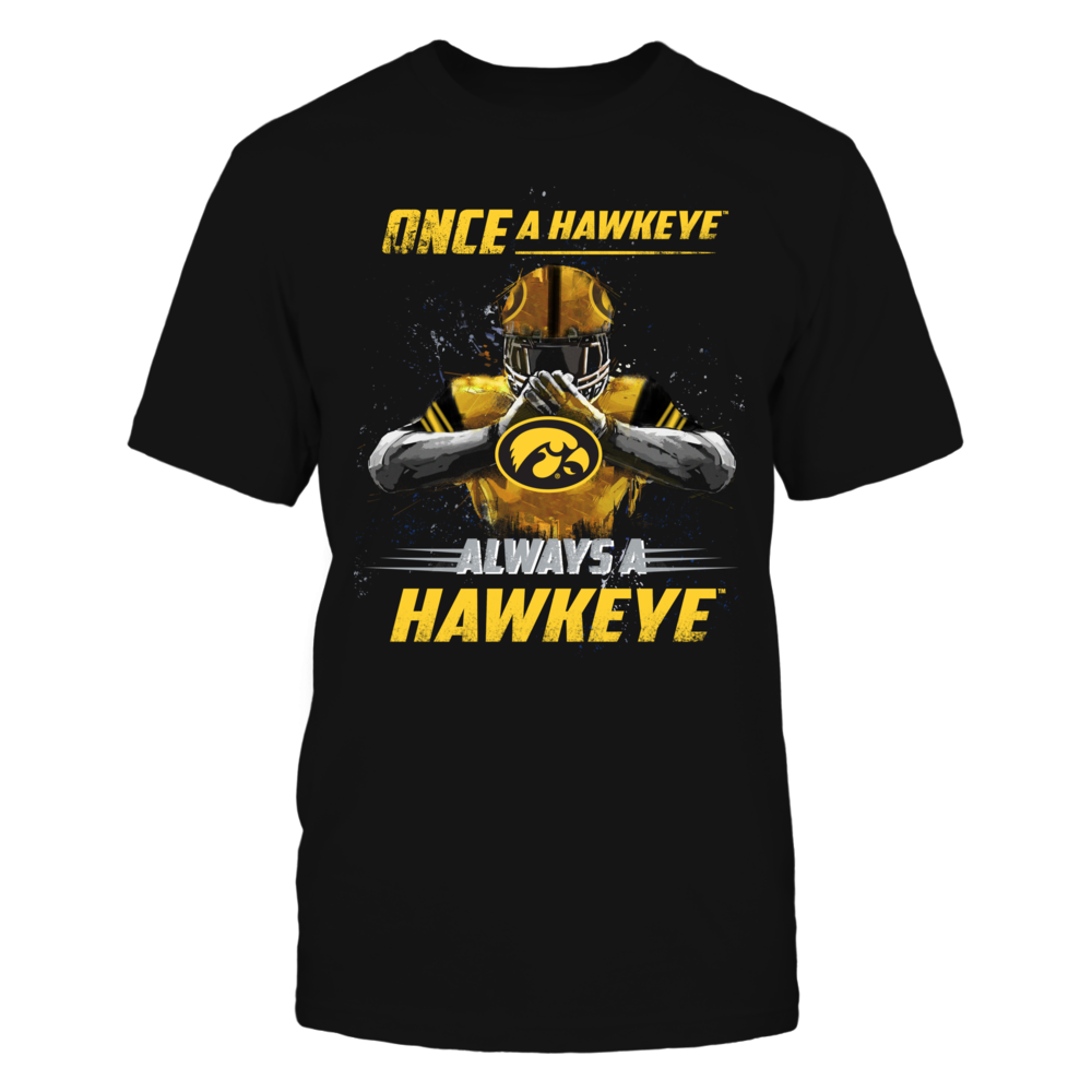Iowa Hawkeyes - Once a Hawkeye, Always a Hawkeye Front picture
