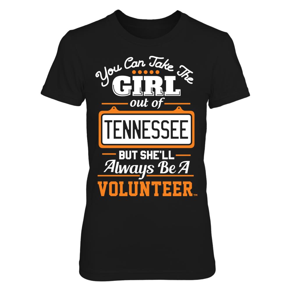 You Can Take The Girl Out But She'll Always Be - Tennessee Volunteers Front picture