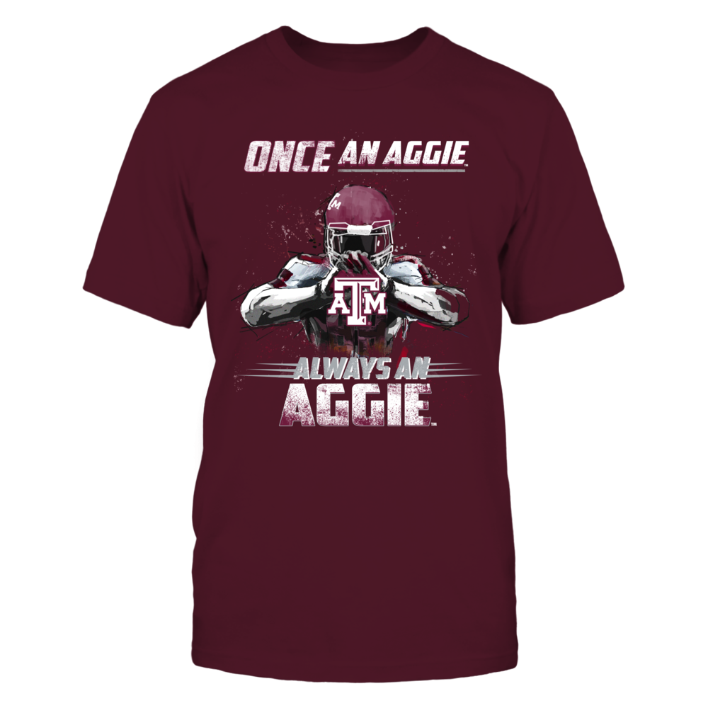 Texas A&M Aggies - Once an Aggie, Always an Aggie Front picture