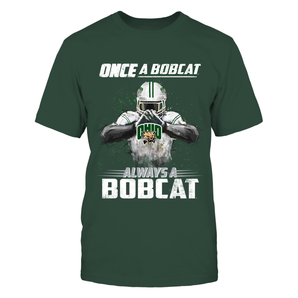 Ohio Bobcats - Once a Bobcat, Always a Bobcat Front picture
