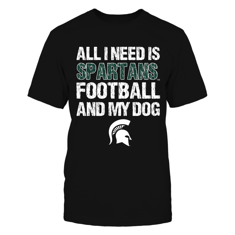 Michigan State Spartans - All I Need Front picture
