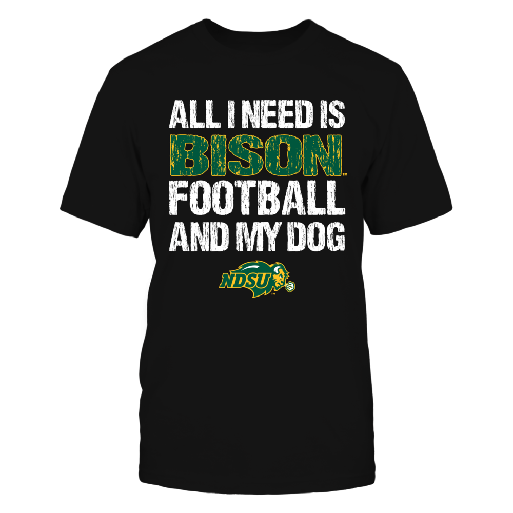 North Dakota State Bison - All I Need - Football and Dog Front picture