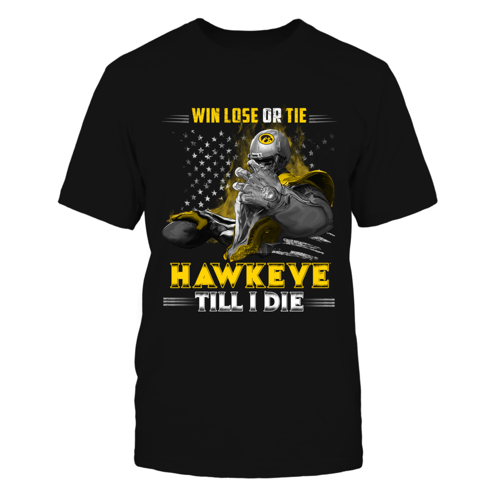 Iowa Hawkeyes - Win Lose Or Tie Front picture