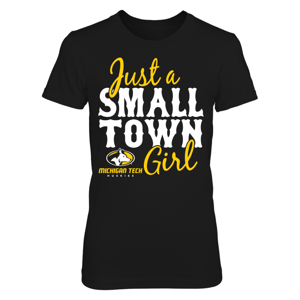Just A Small Town Girl - Michigan Tech Huskies Front picture