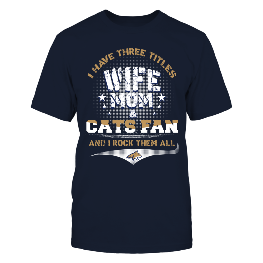 Montana State Bobcats - Three Titles - Mom Front picture