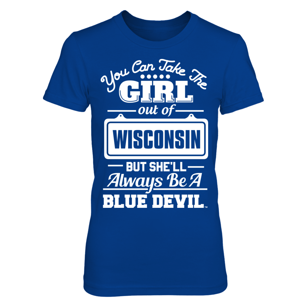 Take The Girl Out But She'll Always Be - Wisconsin Stout Blue Devils Front picture