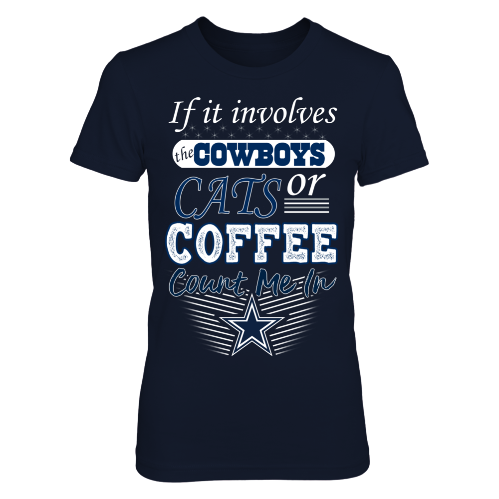 Dallas Cowboys - Cats or Coffee Count Me In Front picture