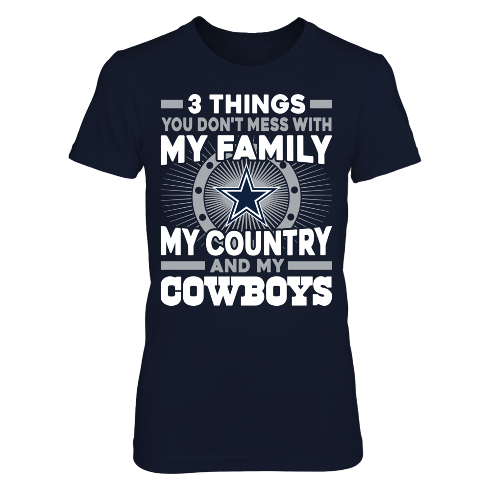 Dallas Cowboys -Three Things You Don't Mess With (Family, Country, Cowboys) Front picture