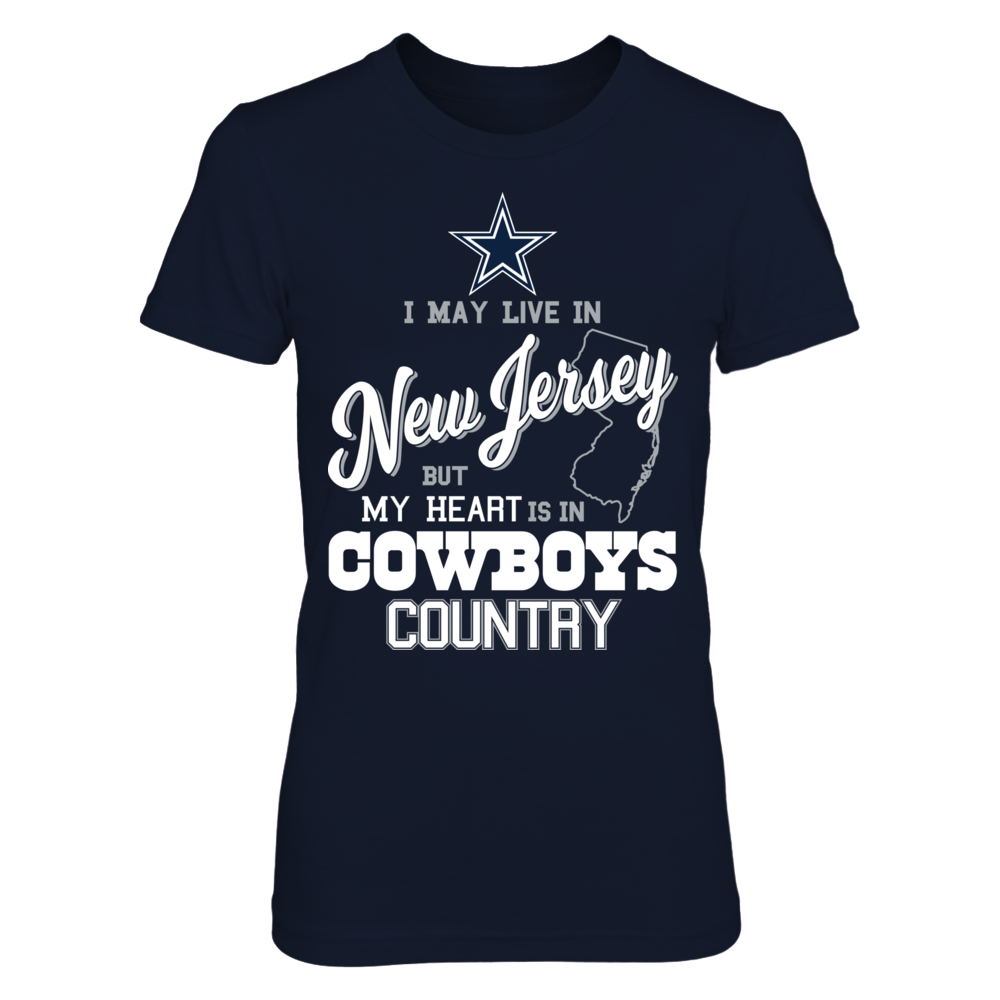 Dallas Cowboys - May Live In New Jersey But My Heart Is In Front picture