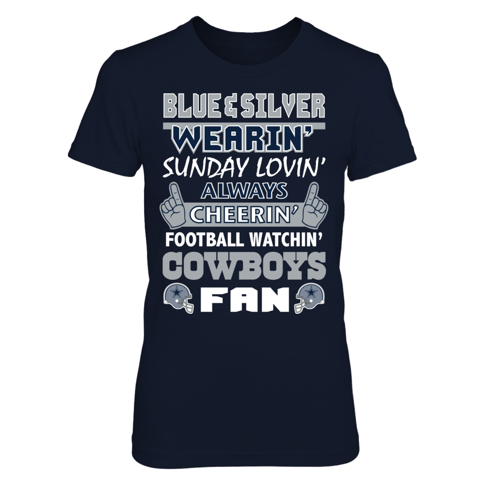Blue & Silver Wearin' , Sunday Lovin ', Always Cheerin' - Dallas Cowboys Front picture