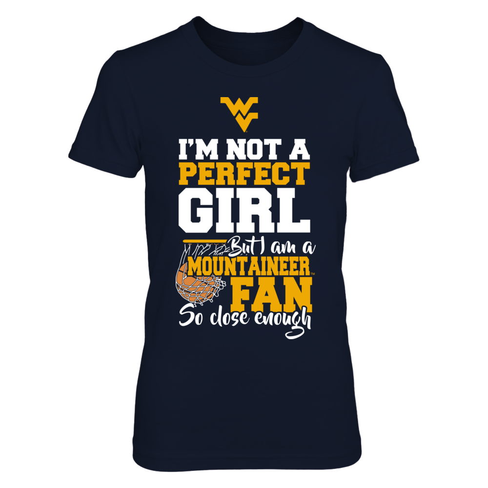 West Virginia Mountaineers - I'm Not A Perfect Girl But Front picture