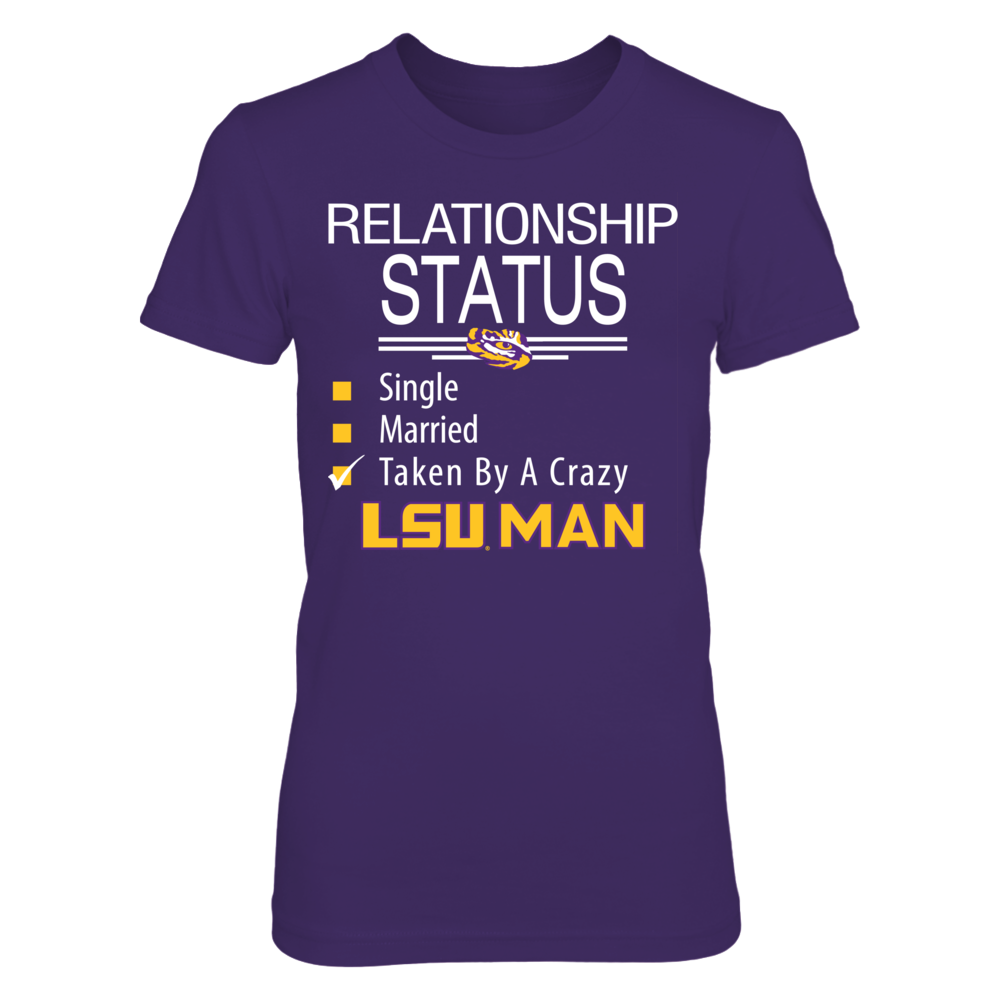 Relationship status - taken by crazy LSU Man Front picture