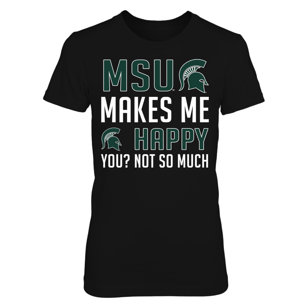 Michigan State Spartans Make me Happy Front picture