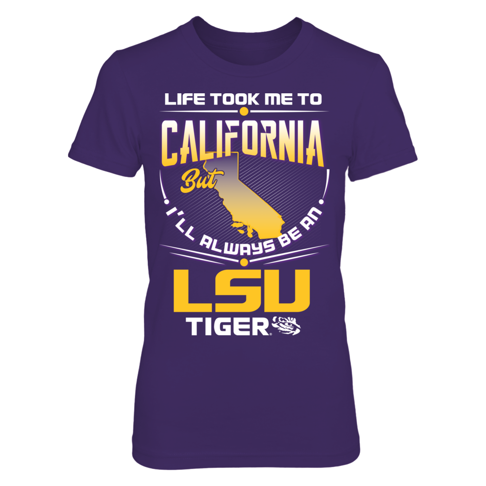 LSU Tigers - Life Took Me To California Front picture