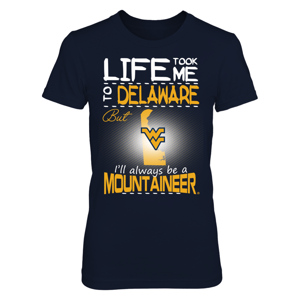 West Virginia Mountaineers - Life Took Me To Delaware Front picture