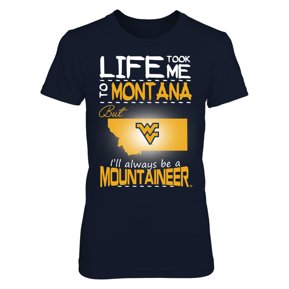 West Virginia Mountaineers - Life Took Me To Montana Front picture