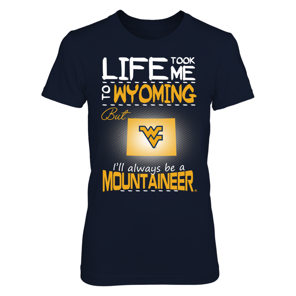West Virginia Mountaineers - Life Took Me To Wyoming Front picture