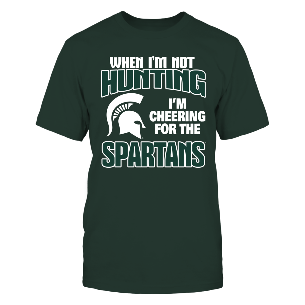 When I'm Not Hunting - Michigan State Spartans Front picture