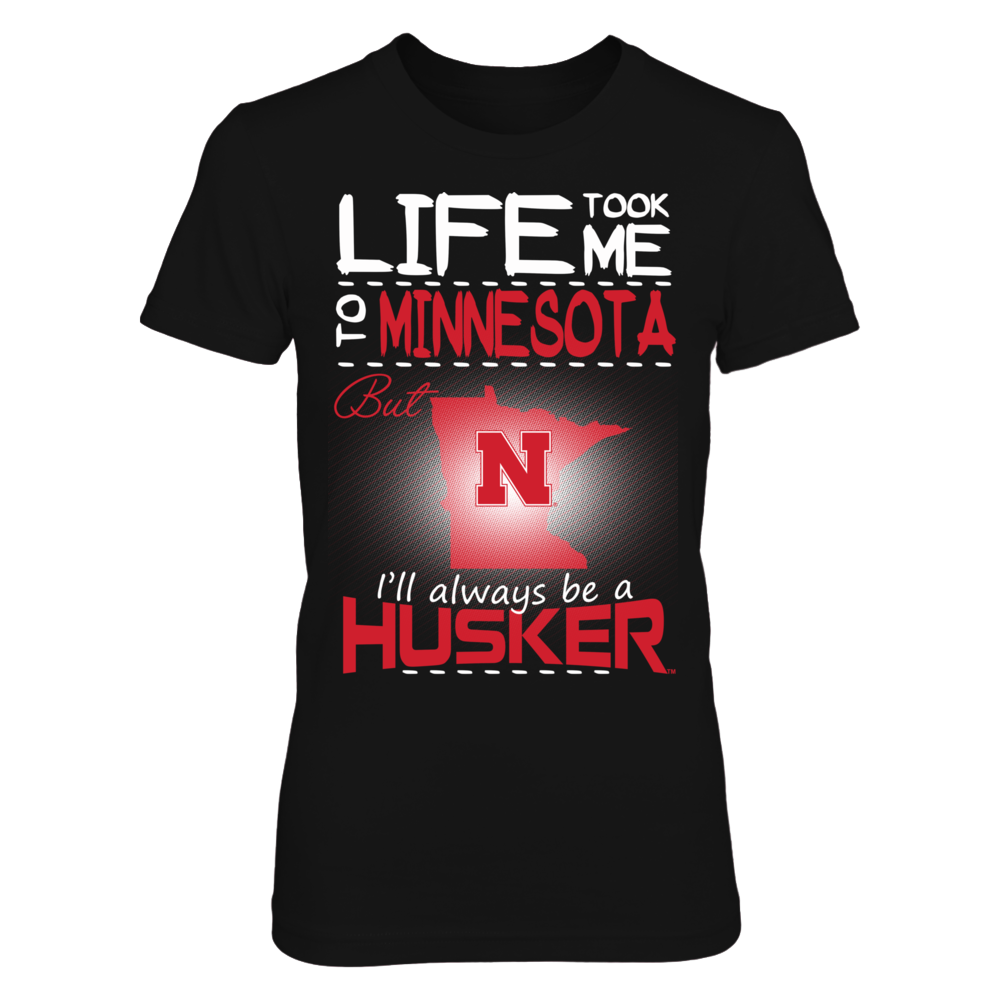 Nebraska Cornhuskers - Life Took Me To Minnesota Front picture