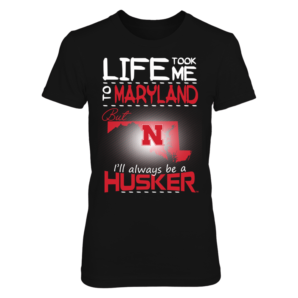 Nebraska Cornhuskers - Life Took Me To Maryland Front picture