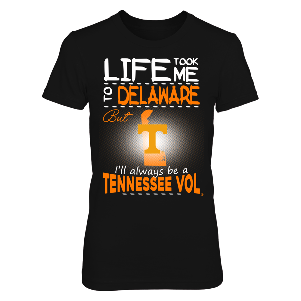 Tennessee Volunteers - Life Took Me To Delaware Front picture