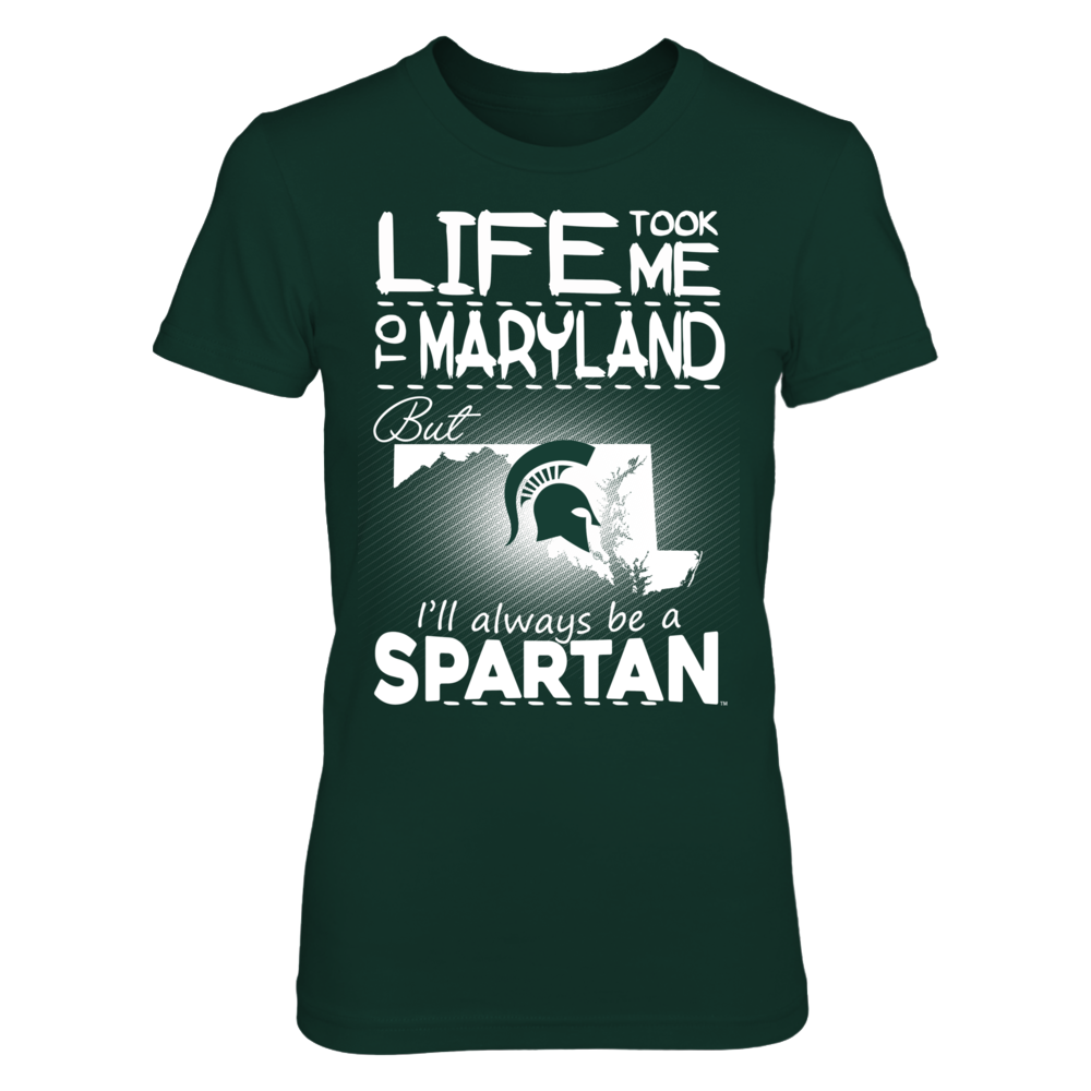 Michigan State Spartans - Life Took Me To Maryland Front picture