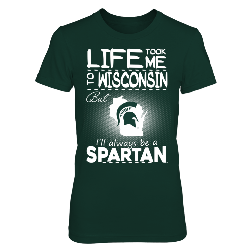 Michigan State Spartans - Life Took Me To Wisconsin Front picture