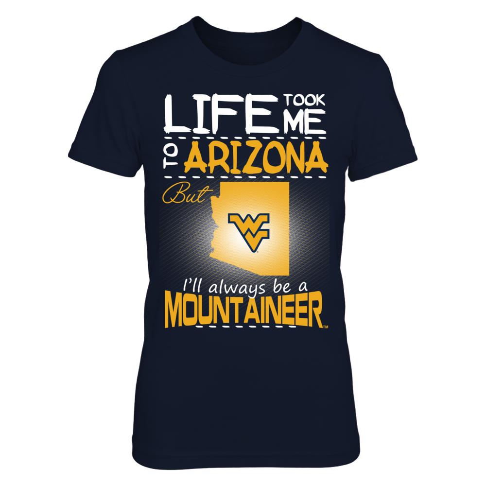 West Virginia Mountaineers - Life Took Me To Arizona Front picture