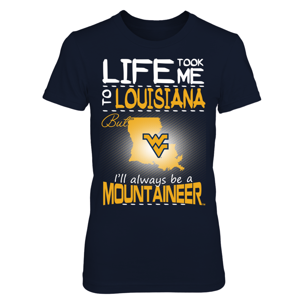West Virginia Mountaineers - Life Took Me To Louisiana Front picture