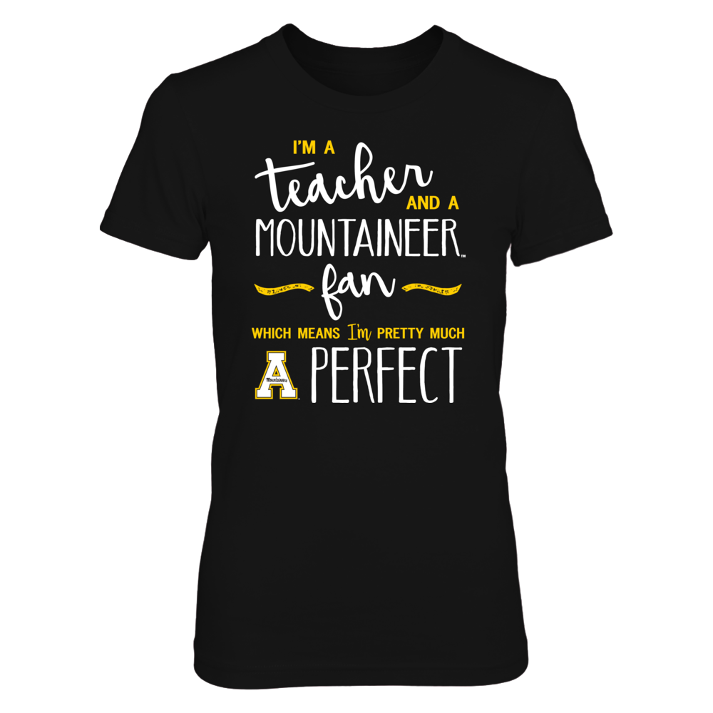 Perfect Teacher App State Mountaineer Fan T-Shirt | Tank  | Hoodie Front picture