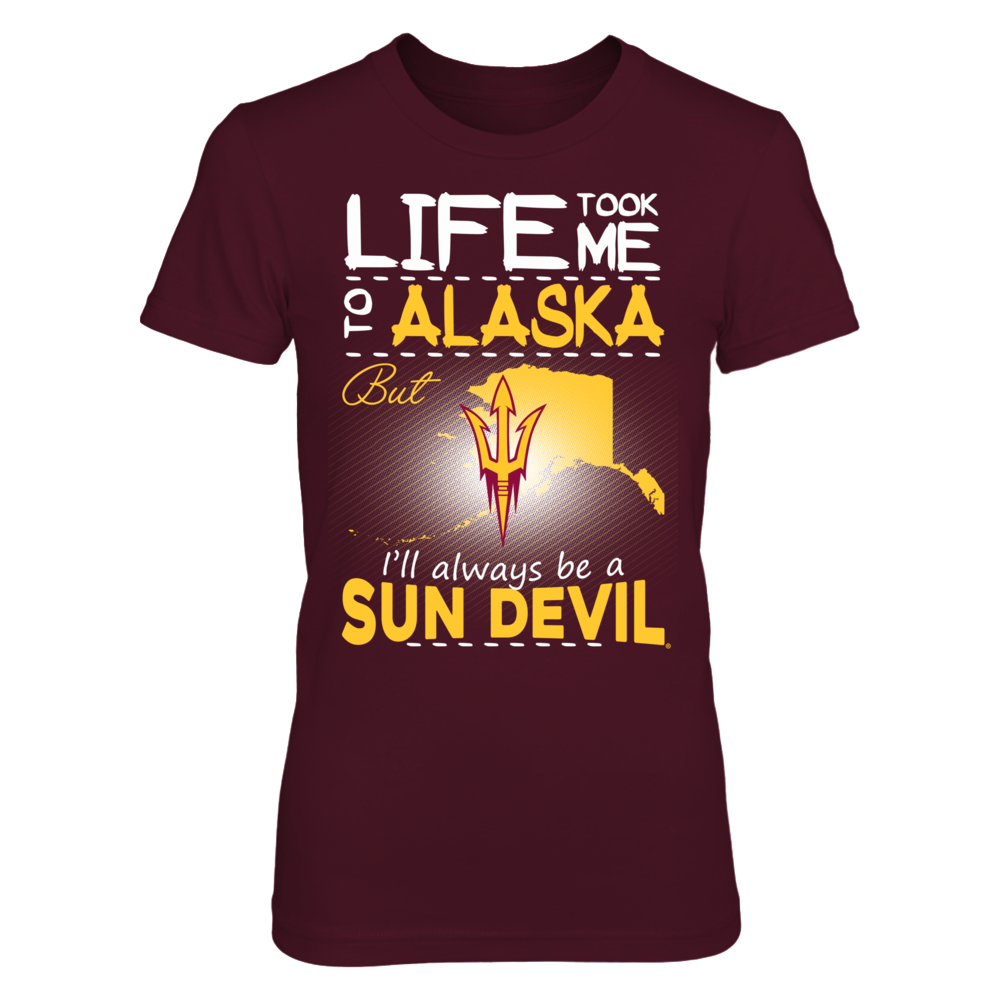 Arizona State Sun Devils - Life Took Me To Alaska Front picture