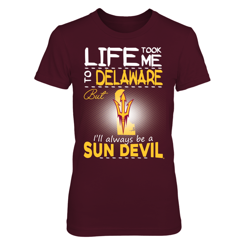 Arizona State Sun Devils - Life Took Me To Delaware Front picture