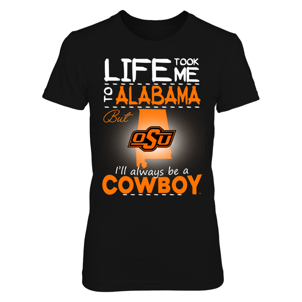 Oklahoma State Cowboys - Life Took Me To Alabama Front picture