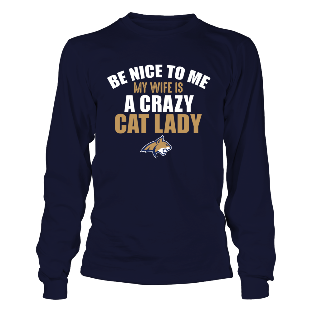 Montana State Bobcats - Be Nice To Me My Wife Is A Crazy Cat Lady Front picture