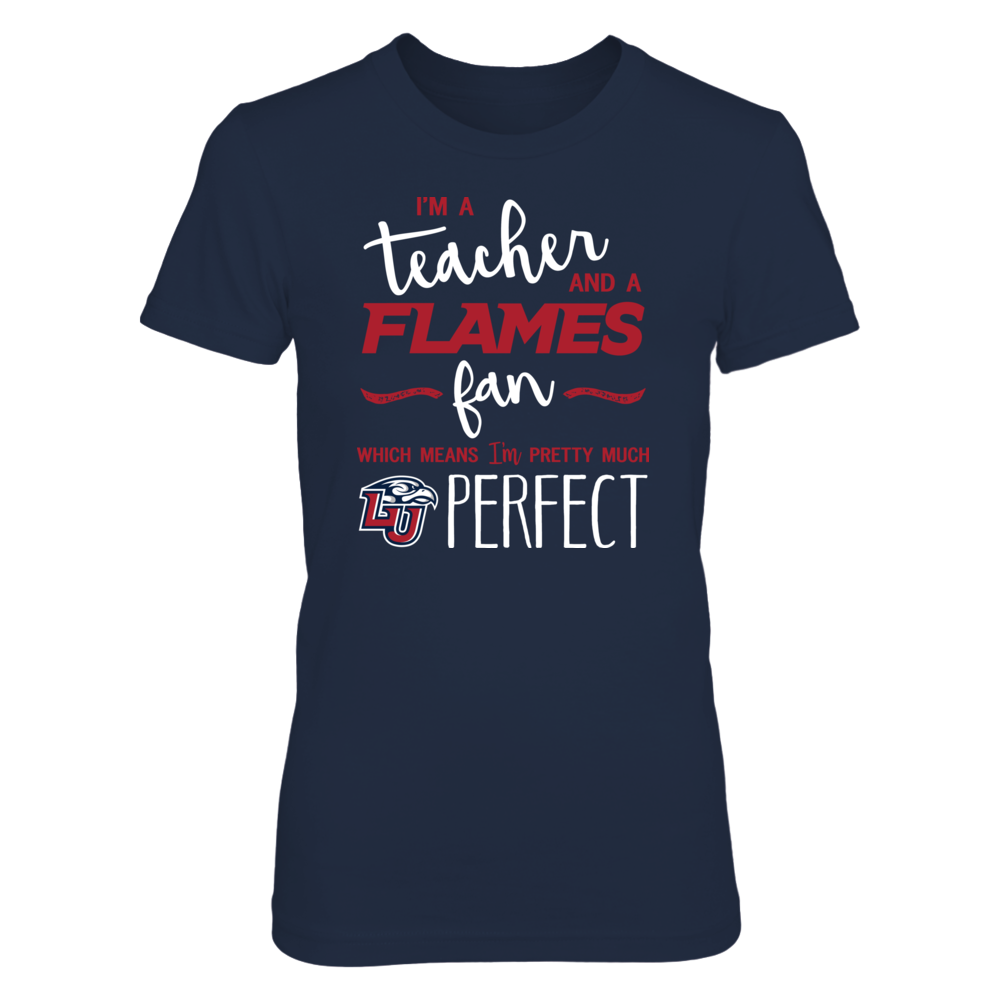 Perfect Teacher Liberty Flames Fan T-Shirt | Tank | Hoodie Front picture