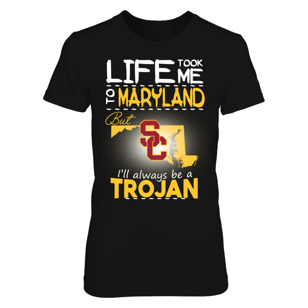 USC Trojans - Life Took Me To Maryland Front picture