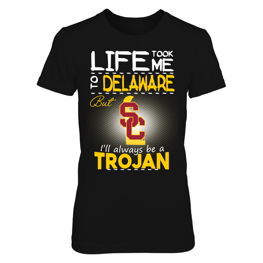USC Trojans - Life Took Me To Delaware Front picture