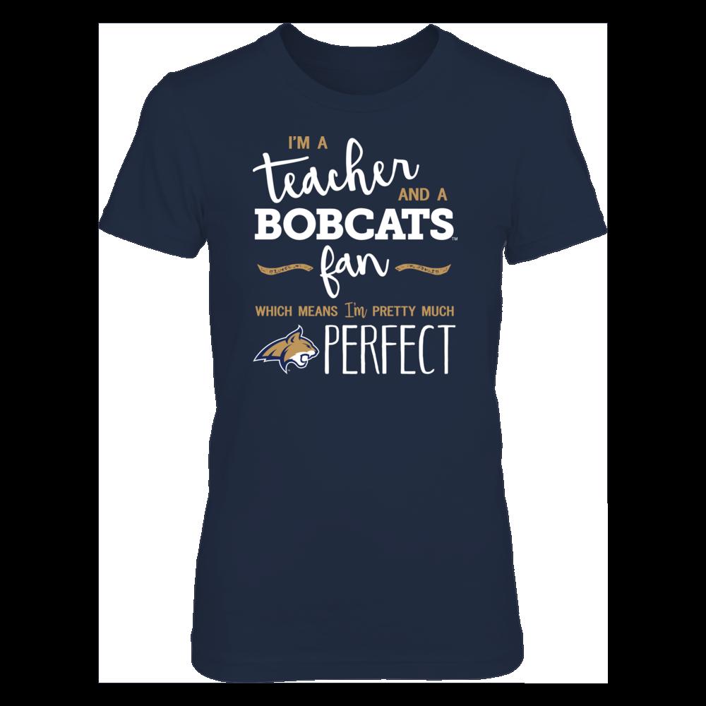 Perfect Teacher Montana State Bobcats Fan T-Shirt | Tank | Hoodie Front picture
