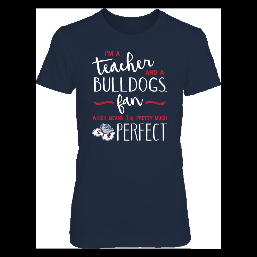 Perfect Teacher Gonzaga Bulldogs Fan T-Shirt | Tank | Hoodie Front picture