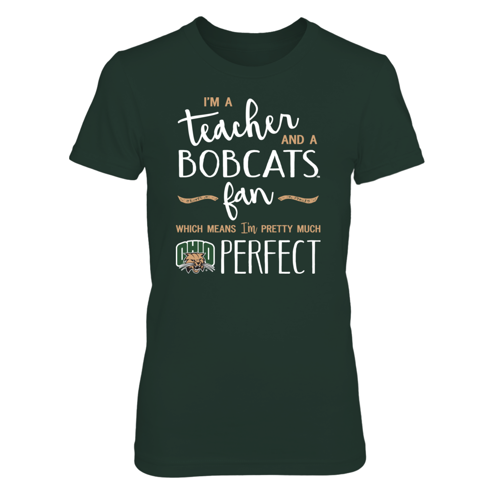 Perfect Teacher Ohio Bobcats Fan T-Shirt | Tank | Hoodie Front picture