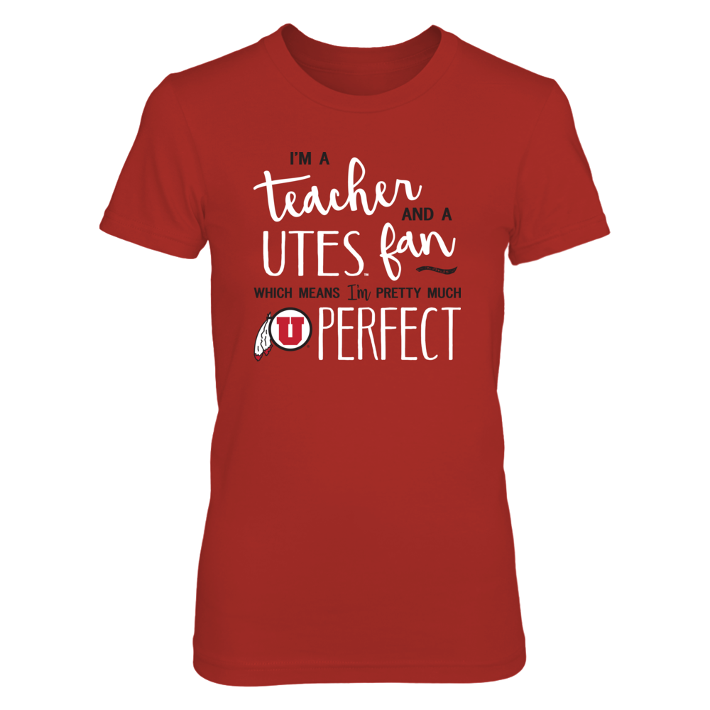 Perfect Teacher Utah Utes Fan T-Shirt | Tank | Hoodie Front picture