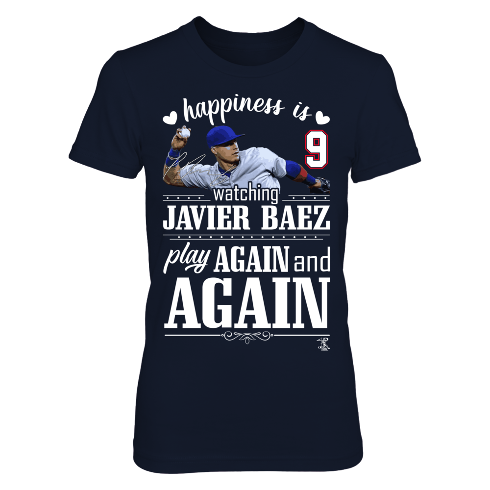 Happiness Is Watching Javier Baez Play Again And Again Front picture