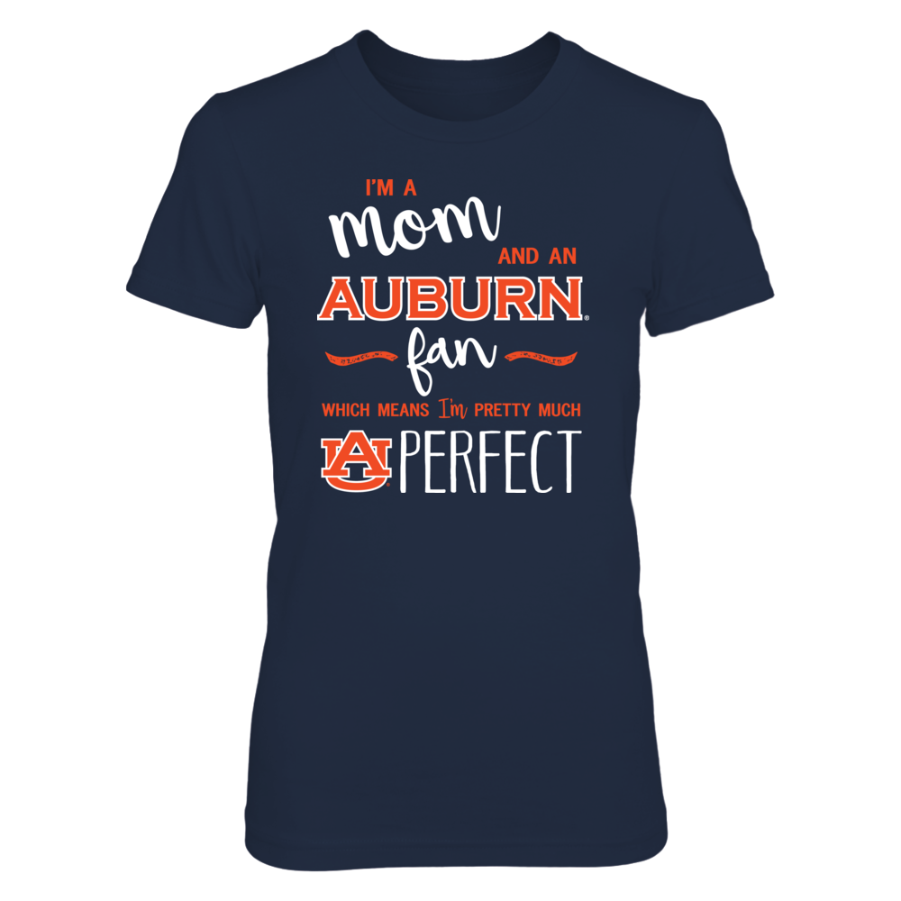 Perfect Mom Auburn Tigers Fan T-Shirt   Tank   Hoodie Front picture