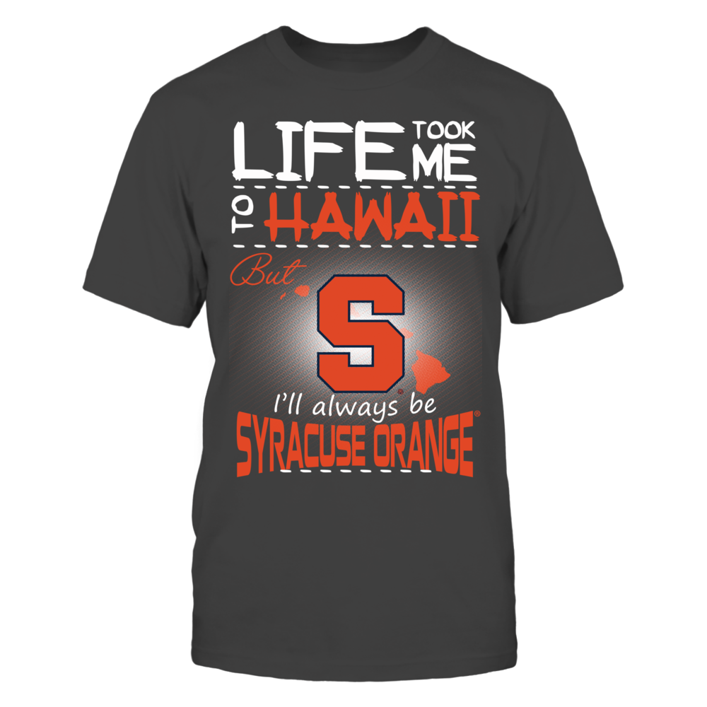 Syracuse Orange - Life Took Me To Hawaii Front picture