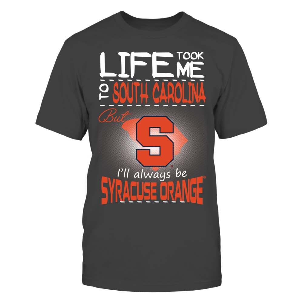 Syracuse Orange - Life Took Me To South Carolina Front picture