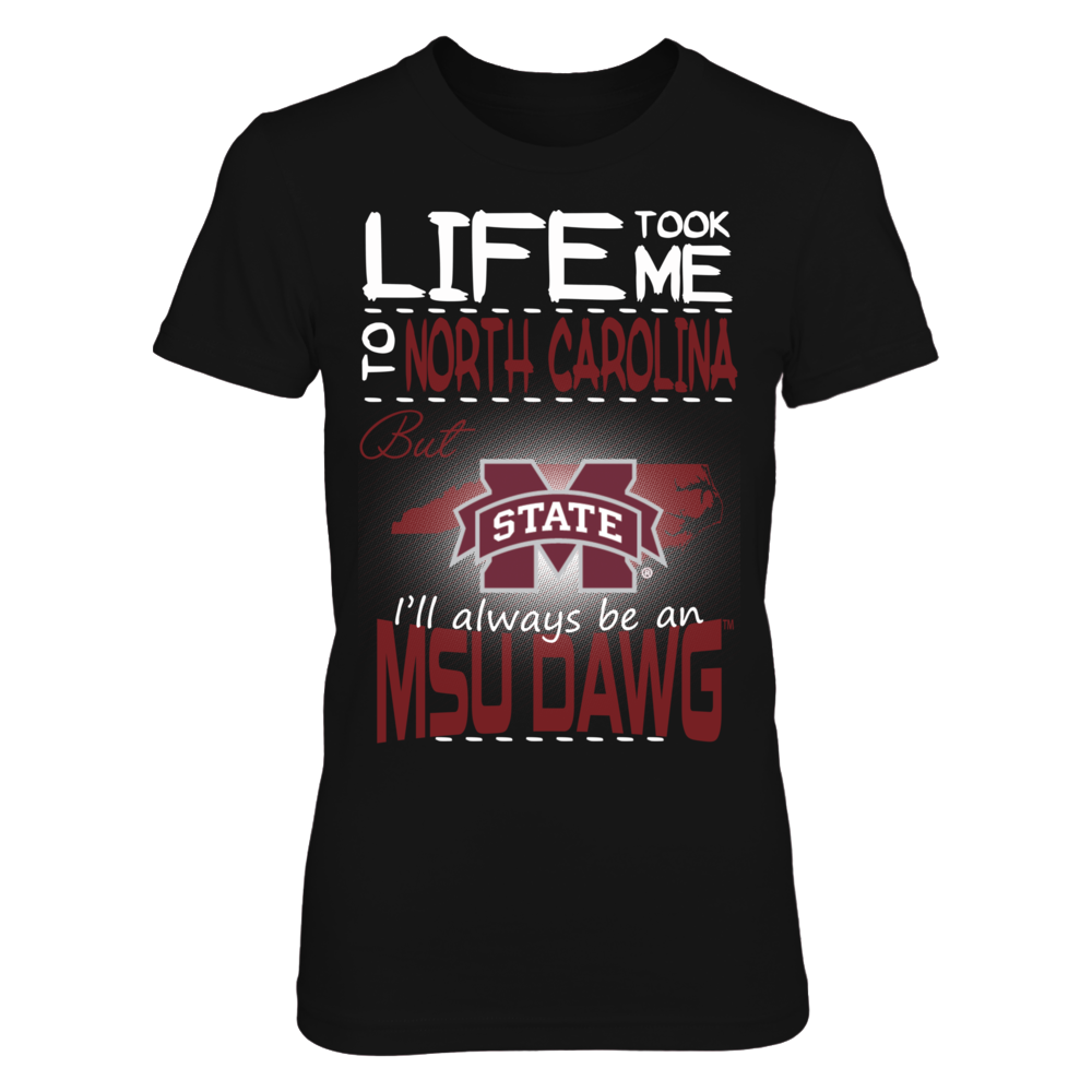 Mississippi State Bulldogs - Life Took Me To North Carolina Front picture